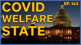 COVID Welfare State | Ep. 143