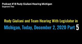 Rudy Giuliani Hearing Michigan Legislator Dec 2, 2020 MASSIVE FRAUD Part 5