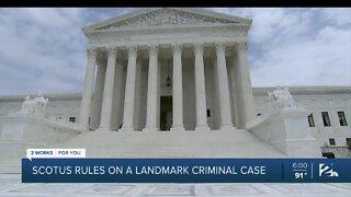 SCOTUS rules on landmark criminal case