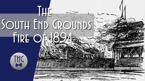 The Great South End Grounds Fire of 1894