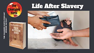 Life After Slavery, The Bitter End Ch 7