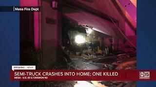 Semi-truck crashes into Mesa home; 1 killed