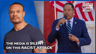 Ep. 1601 A Racist Attack Is Caught On Tape And The Media Is Silent - The Dan Bongino Show
