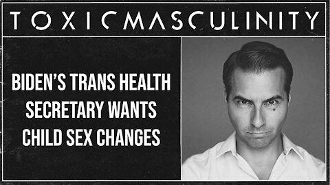 Biden's Trans Health Secretary Wants Child Sex Changes