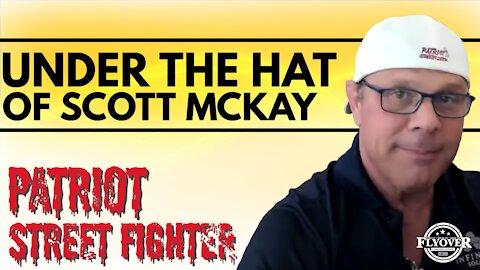 Under the Hat of Scott McKay 'Patriot Street Fighter'