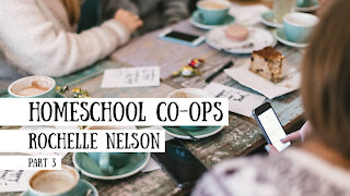 Everything You Need to Know About Homeschool Co-Ops - Rochelle Nelson