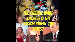 The Charlie Ward Show & Q The Storm Rider: The latest!