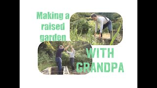 Making a raised garden with grandpa