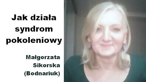 Jak działa syndrom pokoleniowy - Małgorzata Sikorska (Bodnariuk)