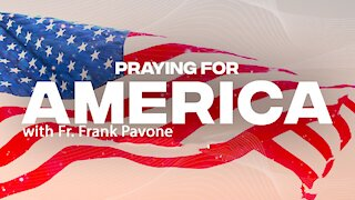 LIVE: Praying for America with Father Frank Pavone - Thursday, May 6 2021