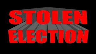 STOLEN ELECTION
