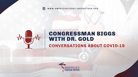 Congressman Biggs with Dr. Gold: Covid-19