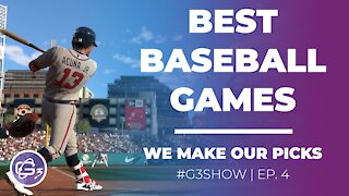 BEST BASEBALL VIDEO GAMES - G3 Show EP. 4