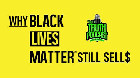 Why Black Lives Matter Still Sells