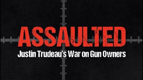 Assaulted: Justin Trudeau's War on Gun Owners | Trailer