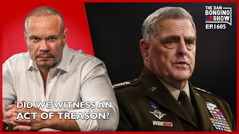Ep. 1605 Did We Witness An Act Of Treason? - The Dan Bongino Show