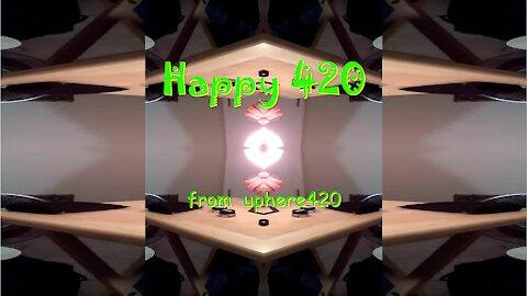 Happy 420 from uphere420