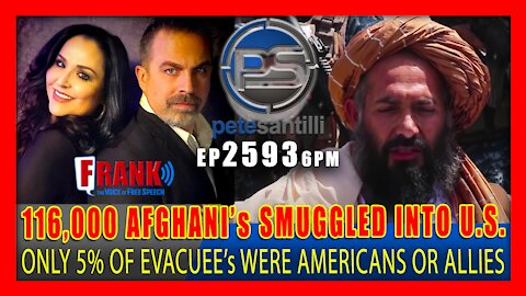 EP 2593 6PM WHO ARE THE 116,000 AFGHANI's SMUGGLED INTO THE U.S.? ONLY 5% OF EVACUEEs WERE AMERICAN