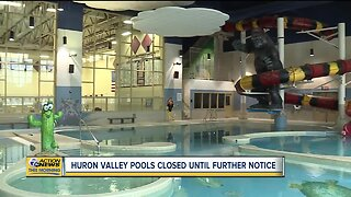 Huron Valley pools closed until further notice