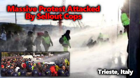 HUGE 4 Day Protest At Port Of Trieste, Italy Attacked By Police Water Canons, Batons & Tear Gas