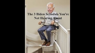 The 3 Biden Scandals You're Not Hearing About - 20210706
