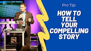 How to Tell Your Compelling Story