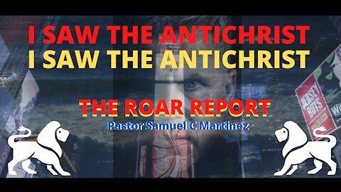 I SAW THE ANTICHRIST// The Roar Report w/ Samuel C Martinez