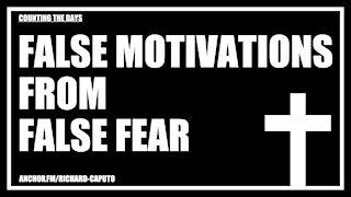 False Motivations From False Fear