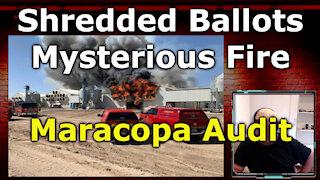 Shredded Ballots, Mysterious Fire Haunt Maricopa County AZ Election Audit