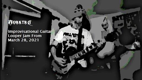 Morktra - Improvisational Guitar Looper Jam From March 28, 2021
