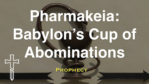 Pharmakeia: Babylon's Cup of Abominations