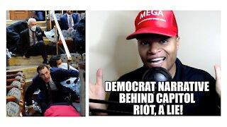 Democrat Narrative Behind Capitol Riot, a Lie!