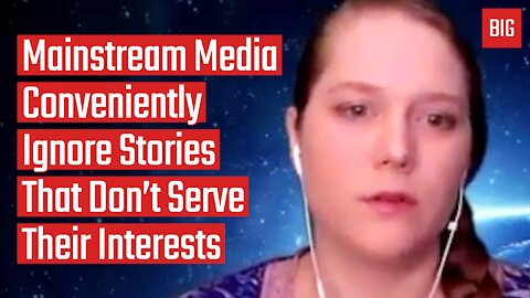 Mainstream Media Conveniently Ignore Stories That Don't Serve Their Interests - Elizabeth Vos