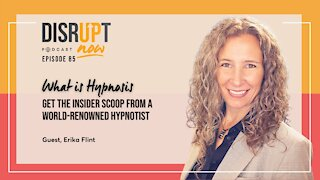 Disrupt Now Podcast Episode 85, What Is Hypnosis:Get the Insider Scoop From World-Renowned Hypnotist