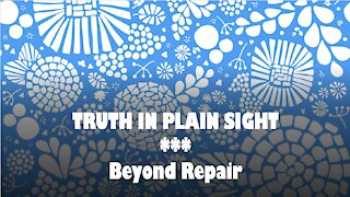 Truth in Plain Sight: Beyond Repair