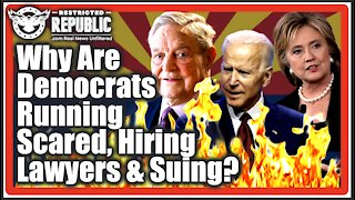 Why Are Democrat's Suddenly Running Scared, Hiring Clinton Lawyers & Suing! It's Getting Hot!