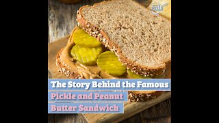 The Story Behind the Famous Pickle and Peanut Butter Sandwich