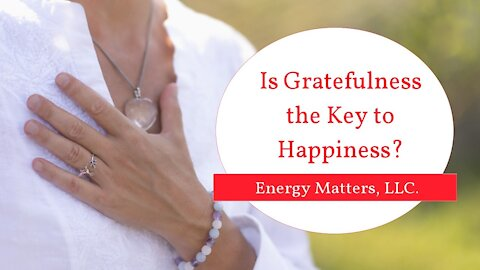 Is Gratefullness The Key To Happiness?