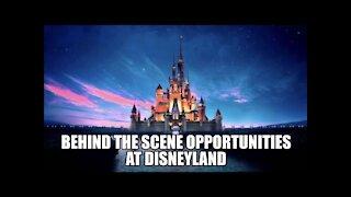 Behind the Scenes Opportunities at Disneyland