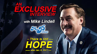 An Exclusive Interview With Mike Lindell...There Is Still Hope after Jan. 6 2021