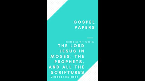 The Lord Jesus in Moses, the Prophets, and all the Scriptures