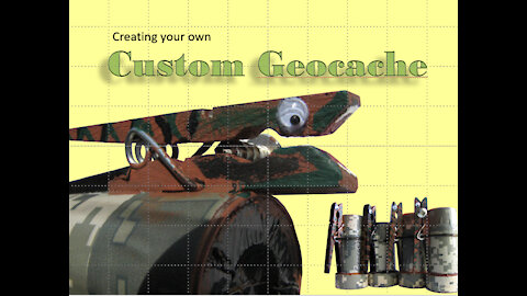 Create your own custom, hand crafted Geocache container
