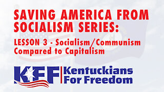 Lesson 3of4 -- Saving America from Socialism: Socialism/Communism Compared To Capitalism