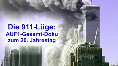 04 Die 911-Lüge wird 20 – Hier die Gesamt-AUF1-Doku
