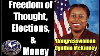 Freedom of Thought, Elections, & Money | Rep Cynthia McKinney