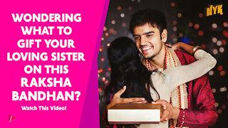 Top 3 Amazing Raksha Bandhan Gift Ideas For Sisters *