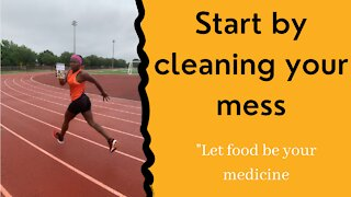 Start by cleaning your mess