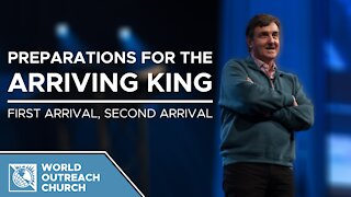 Preparations for the Arriving King - First Arrival, Second Arrival