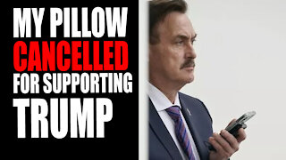 MY Pillow CANCELLED for Supporting Trump