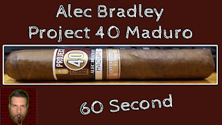 60 SECOND CIGAR REVIEW - Alec Bradley Project 40 Maduro - Should I Smoke This